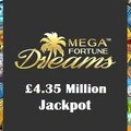 4.35 Million Mega Fortune Dreams Jackpot