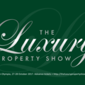 The Luxury Property Show, London Olympia, Oct 27-28